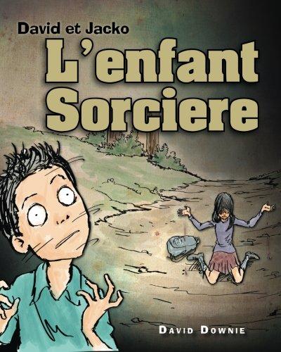 David et Jacko: L'enfant Sorciere (French Edit...