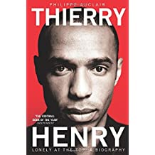 [(Thierry Henry: Lonely at the Top)] [ By (author) Philippe Auclair ] [July, 2013]