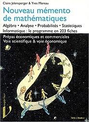 NOUVEAU MEMENTO DE MATHEMATIQUES. Algèbre, Analyse, Probabilités, Statistiques, Informatique : le programme en 203 fiches