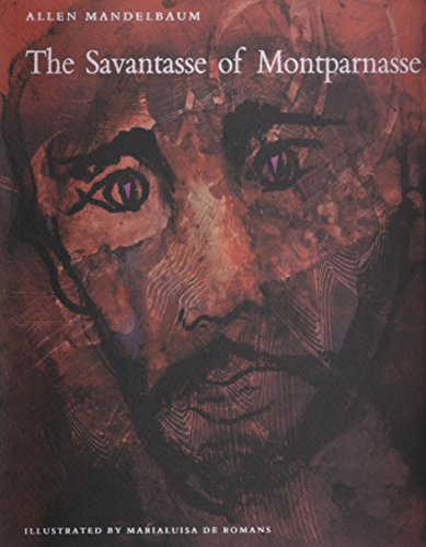 The Savantasse of Montparnasse: With Ten Drawings from 'the Savantasse Scrolls' by Marialuisa De Romans