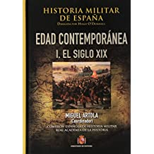 Historia militar de España. IV. Edad Contemporánea: Volúmen I (1808-1898)