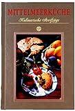 Mittelmeerküche - Kulinarische Streifzüge