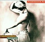 Flashbacks Vol. 3: Hot and Sexy-- Copulation Blues -