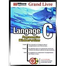 Langage C. Programmation Windows et Linux. (Livre et CD-ROM)