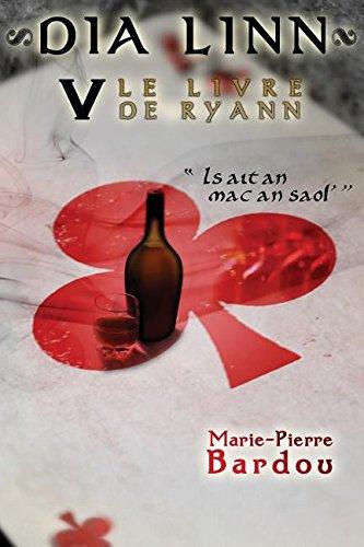 Dia Linn - V - Le Livre de Ryann: (Is Ait an Mac an Saol')