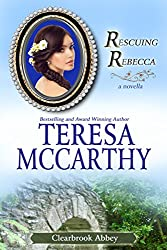 Rescuing Rebecca: a novella (Clearbrook Abbey Book 1) (English Edition)