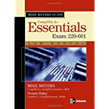 Mike Meyers' A+ Guide: Essentials Lab Manual (Exam 220-601) (Mike Meyers' Guides)