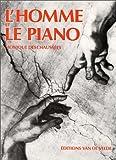 Homme et le Piano (L')