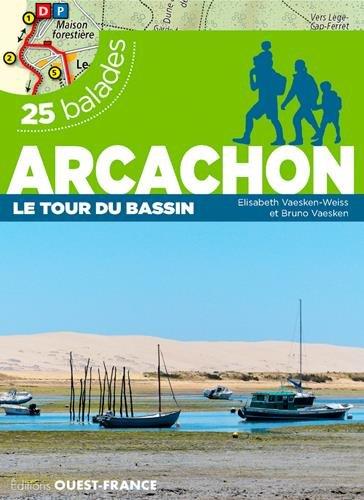 ARCACHON, LE TOUR DU BASSIN - 25 BALADES
