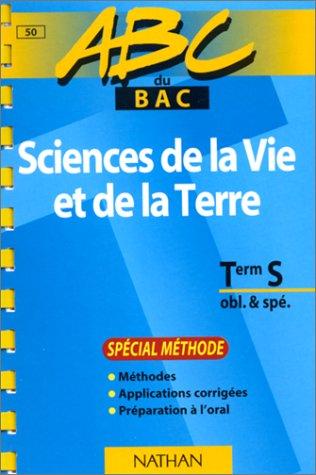 ABC du bac, sciences de la vie et de la terre niveau terminale S - méthode