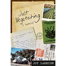 Just Vegetating: A Memoir