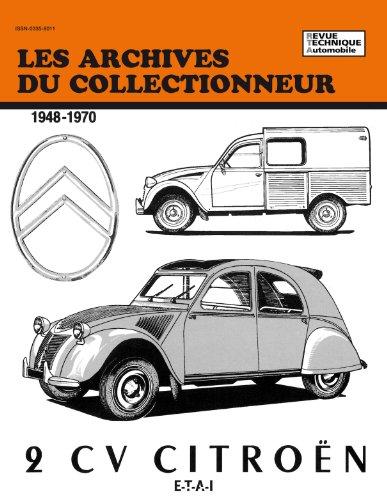 Les archives du collectionneur : Citroën 2 cv, 1948-1970