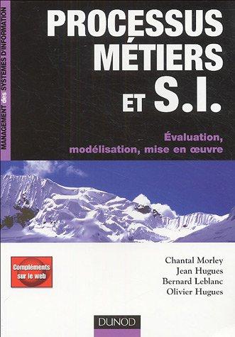 Processus Mtiers et systmes d'information : Evaluation, modlisation, mise en oeuvre