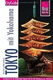 Reise Know-How CityGuide Tokyo mit Yokohama: Reiseführer für individuelles Entdecken