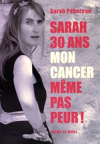 Sarah, 30 ans, mon cancer, même pas peur !