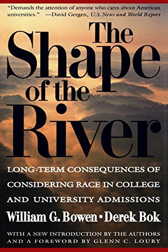 The Shape of the River: Long-Term Consequences of Considering Race in College and University Admissions (The William G. Bowen Memorial Series in Higher Education)