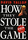 How They Stole the Game par Yallop
