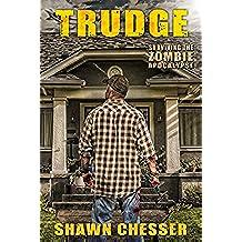 Trudge (Surviving the Zombie Apocalypse Book 1) (English Edition)