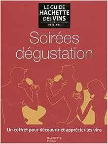 Amazon Fr Coffret Soirees Degustation Guide Hachette Des Vins Moisseeff Michael Livres