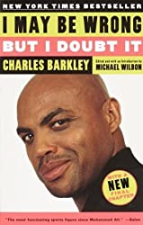I May Be Wrong but I Doubt It by Charles Barkley (2003-10-14)