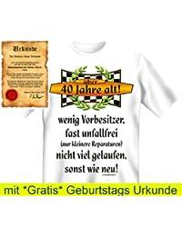 Witzige Geburtstag Sprüche Fun Tshirt! Über 40 Jahre alt! - T-Shirt in Weiss mit Gratis Urkunde!