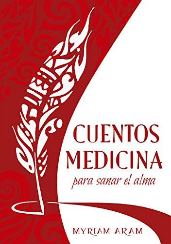 Cuentos Medicina: para sanar el alma (Spanish Edition)