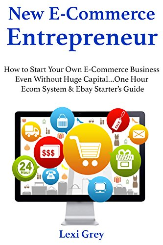 new-ecommerce-entrepreneur-how-to-start-your-own-e-commerce-business-even-without-huge-capitalone-ho