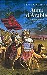 Anna d'Arabie : La cavalière du désert, 1878-1879 par Blunt