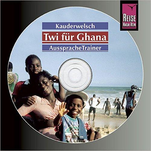 Download Reise Know-How Kauderwelsch AusspracheTrainer Twi für Ghana (Audio-CD): Kauderwelsch-CD