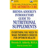 The Complete Guide to Nutritional Supplements: Everything You Need to Make Informed Choices for Optimum Health