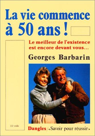 La vie commence à 50 ans - Le meilleur de l'existence est encore devant vous...