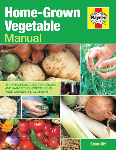 Home-Grown Vegetable Manual: Growing and harvesting vegetables in your garden or allotment (Haynes Manual)