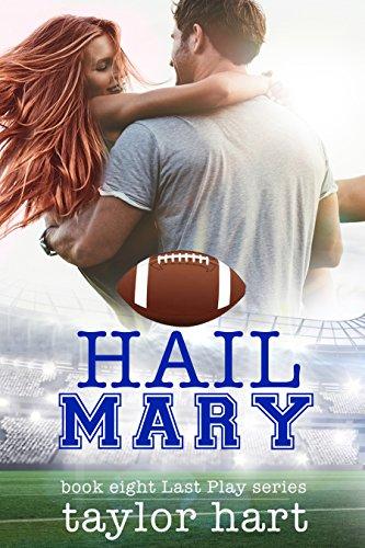 Hail Mary: Book 8 Last Play Romances: (A Bachelor Billionaire Companion) (English...