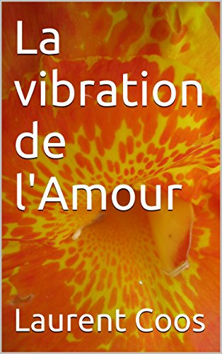 La vibration de l'Amour par Laurent Coos