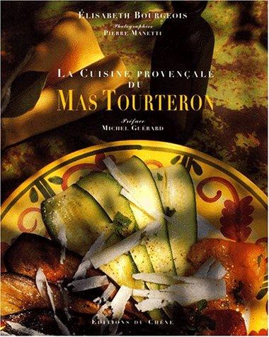La cuisine provenale du mas de Tourteron