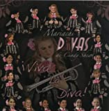 Viva La Diva by MARIACHI DIVAS DE CINDY SHEA (2010-06-15)