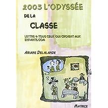 2003 L'Odyssée de la classe: Lettre à tous ceux qui croient aux enfants.com