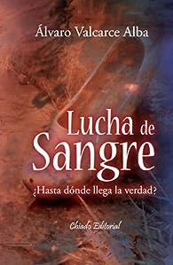 Lucha de sangre par  Álvaro Valcarce Alba