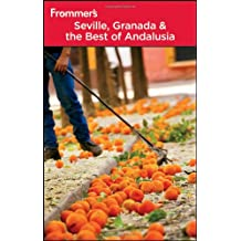 Frommer's Seville, Granada and the Best of Andalusia (Frommer′s Complete Guides)