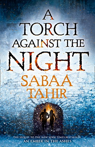 A Torch Against the Night (Ember Quartet, Book 2) (An Ember in the Ashes)