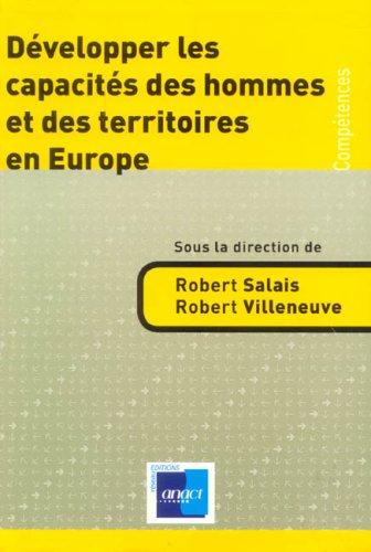 Développer les capacités des hommes et des territoires en Europe par Robert Salais, Robert Villeneuve