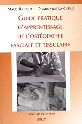 Guide d'apprentissage de l'ostopathie fasciale et tissulaire