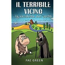 La vendetta del pollo: Il terribile vicino (Italian Edition) by Fae Green (2015-03-06)