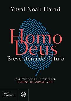 Homo Deus: Breve storia del futuro di [Harari, Yuval Noah]