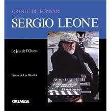 Sergio Leone: Le jeu de l'Ouest