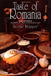 Taste of Romania: Its Cookery and Glimpses of Its History, Folklore, Art, Literature, and Poetry (New Hippocrene Original Cookbooks): Its Cookery and Glimpses ... Folklore, Art, Literature and Poetry