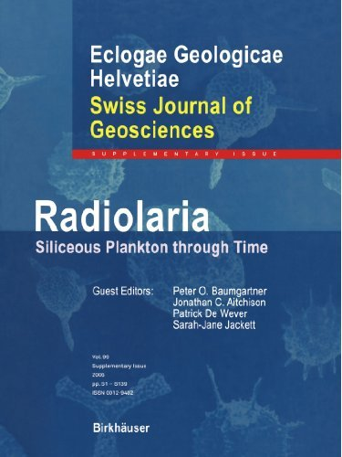 Radiolaria: Siliceous Plankton through Time (Swiss Journal of Geosciences Supplement) (2010-10-21)