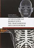 Attività fisica e riabilitativa nel trattamento dell'osteoporosi. Ediz. illustrata