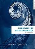 Cyanotypie für Digitalfotografen