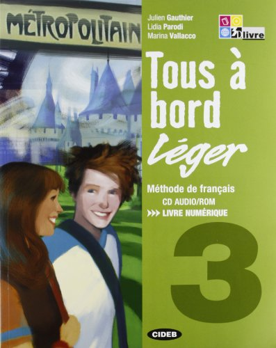 Tous a Bord Leger 3. Per la Scuola Media. Con 2 CD:  Audio+Livre Numerique